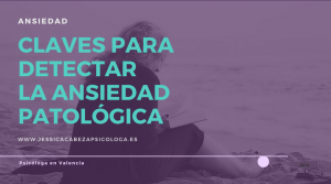 ansiedad patológica jessica cabeza psicóloga en valencia