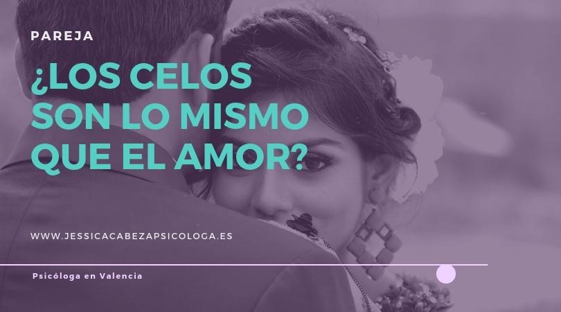 celos y amor jessica cabeza psicóloga en valencia